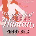 Neanderthal Seeks Human, Penny Reid