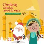 Christmas Celebrations Around The World 5 Christmas in Interesting India Childrens Christmas Books, Dr. MC