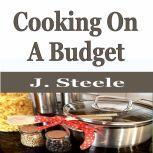 Cooking On A Budget, J. Steele
