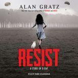 Resist, Alan Gratz