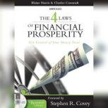 The 4 Laws of Financial Prosperity Get Control of Your Money Now!, Blaine Harris