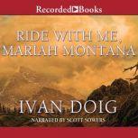 Ride With Me Mariah Montana, Ivan Doig