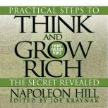 Practical Steps to Think and Grow Rich - The Secret Revealed Format for Busy People, Napoleon Hill