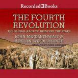The Fourth Revolution The Global Race to Reinvent the State, Adrian Wooldridge John Micklethwait