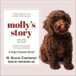 Molly's Story: A Dog's Purpose Novel, W. Bruce Cameron