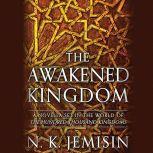 The Awakened Kingdom, N. K. Jemisin