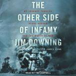 The Other Side of Infamy My Journey through Pearl Harbor and the World of War, Jim Downing