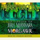 The Voyage of the Jerle Shannara: Morgawr, Terry Brooks
