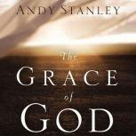The Grace of God, Andy Stanley