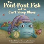The Pout-Pout Fish and the Can't-Sleep Blues, Deborah Diesen