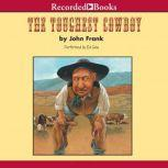 The Toughest Cowboy or How the Wild West Was Tamed, John Frank