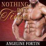 Nothing But Time, Angeline Fortin