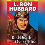 Red Death Over China, L. Ron Hubbard