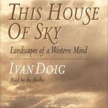 This House of Sky, Ivan Doig