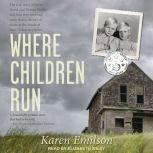 Where Children Run, Karen Emilson
