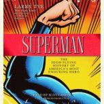 Superman The High-Flying History of America's Most Enduring Hero, Larry Tye
