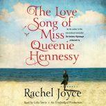 The Love Song of Miss Queenie Hennessy, Rachel Joyce