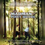 The Madman of Piney Woods, Christopher Paul Curtis