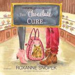 The Chocolate Cure, Roxanne Snopek