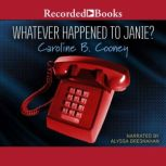 Whatever Happened to Janie?, Caroline B. Cooney