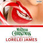Mistress Christmas Wild West Boys, Book 1, Lorelei James