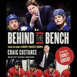 Behind the Bench Inside the Minds of Hockey's Greatest Coaches, Craig Custance