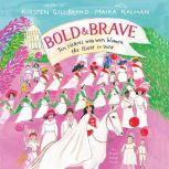 Bold & Brave Ten Heroes Who Won Women the Right to Vote, Kirsten Gillibrand
