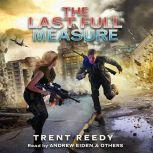 The Last Full Measure: Book 3 of Divided We Fall, Trent Reedy