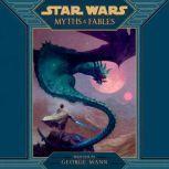 Star Wars Myths & Fables, George Mann