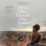 First, They Erased Our Name A Rohingya Speaks, Habiburahman
