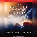 The Gold of the Gods, Erich von Daniken