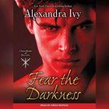 Fear the Darkness, Alexandra Ivy