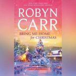 Bring Me Home For Christmas, Robyn Carr
