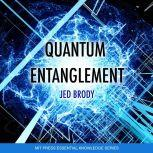 Quantum Entanglement, Jed Brody
