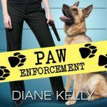 Paw Enforcement, Diane Kelly