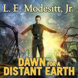 Dawn for a Distant Earth, Jr. Modesitt