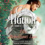His Rebellious Lass, Callie Hutton