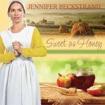 Sweet as Honey, Jennifer Beckstrand
