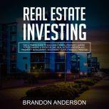 Real Estate Investing: The Ultimate Guide to Building a Rental Property Empire for Beginners (2 Books in One) Real Estate Wholesaling, Property Management, Investment Guide, Financial Freedom, Brandon Anderson
