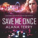 Save Me Once A Safe Refuge Christian Thriller, Alana Terry