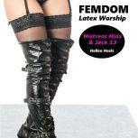 Femdom Latex Worship Mistress Minx & Jack 13, Hellen Heels