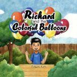 Richard and the Colorful Balloons, Edwin Kim