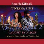 Fizz & Riah 2 Caught by a Boss, T'Nesha Sims
