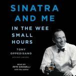 Sinatra and Me In the Wee Small Hours, Tony Oppedisano