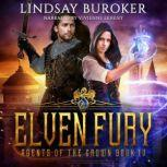 Elven Fury Agents of the Crown, Book 4, Lindsay Buroker