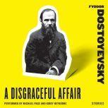 A Disgraceful Affair Stories, Fyodor Dostoyevsky
