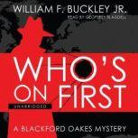 Who's on First A Blackford Oakes Mystery, William F. Buckley Jr.