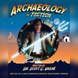 Archaeology in Fiction, Dr. Scott C. Vigui