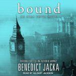 Bound, Benedict Jacka