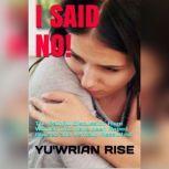 I SAID NO!, Yu'wrian Rise
